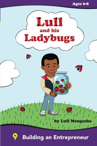 9780983572503: Lull and his ladybugs: Fostering the Entrepreneurial spirit