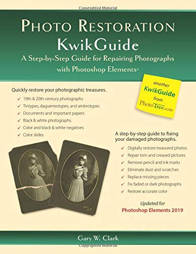 9780983578536: Photo Restoration KwikGuide: A Step-by-Step Guide for Repairing Photographs with Photoshop Elements