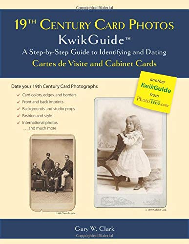 9780983578550: 19th Century Card Photos KwikGuide: A Step-by-Step Guide to Identifying and Dating Cartes de Visite and Cabinet Cards