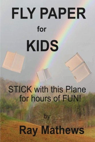 9780983579052: Fly Paper for Kids: STICK with this airplane for hours of fun: 1
