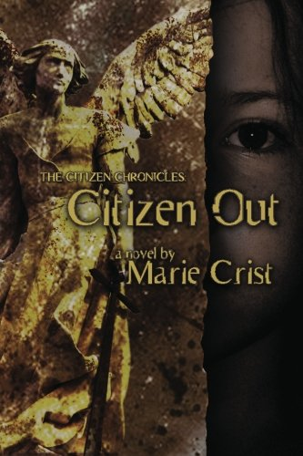 Citizen Out: The Citizen Chronicles: Crist, Marie