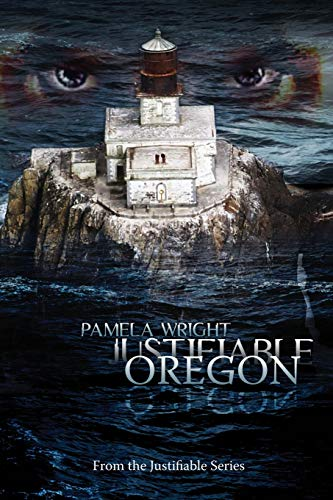 Justifiable: Oregon (0983580936) by Pamela Wright