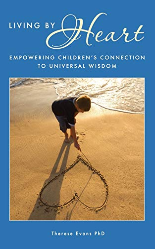 9780983581000: Living by Heart: Empowering Children's Connection to Universal Wisdom