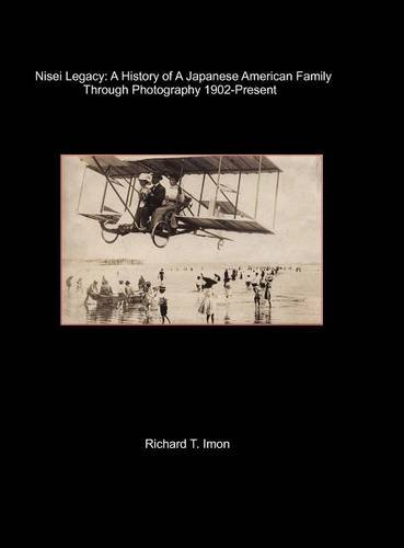 Nisei Legacy: A History of a Japanese: Imon, Richard T.
