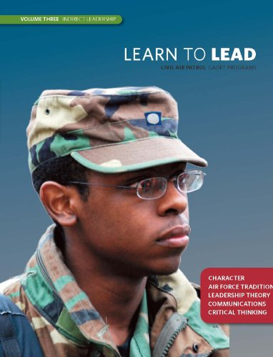 9780983584629: Learn to Lead Volume Three Indirect Leadership (Civil Air Patrol cadet Programs - Character Traditions, Leadership Theory, Communications, Critical Thinking)