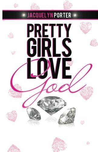 9780983585442: Pretty Girls Love God