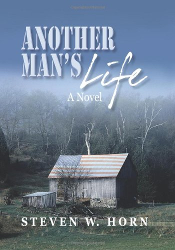 Another Man's Life (Hardback): Steven W. Horn