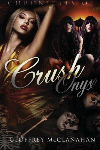 Chronicles of Crush Onyx: Crush Onyx: Geoffrey McClanahan