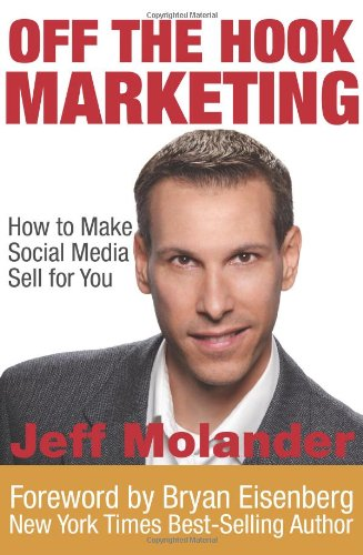 9780983596417: Off the Hook Marketing: How to Make Social Media Sell for You