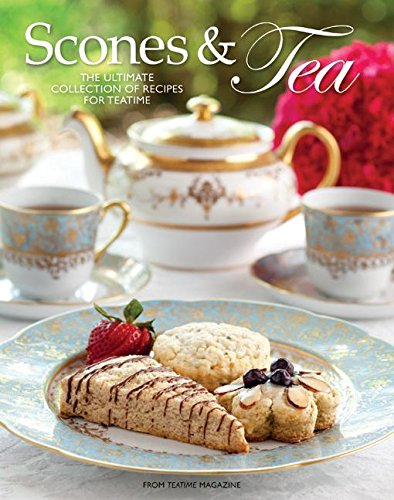 9780983598404: Scones and Tea: The Ultimate Collection of Recipes for Teatime