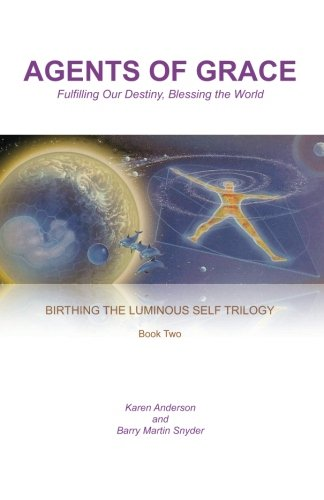 9780983599029: Agents of Grace: Fulfilling Our Destiny, Blessing the World