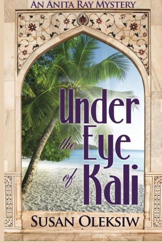 9780983600084: Under the Eye of Kali: An Anita Ray Mystery