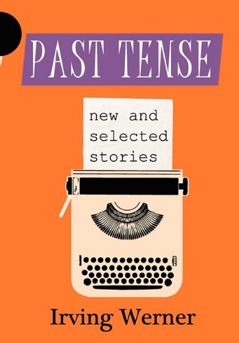 9780983600909: Past Tense: New and Selected Stories