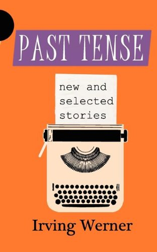 9780983600916: Past Tense: New and Selected Stories