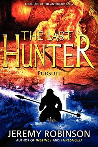9780983601760: The Last Hunter - Pursuit (Book 2 of the Antarktos Saga)