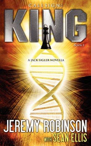 9780983601777: Callsign: King - Book I (a Jack Sigler - Chess Team Novella)