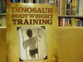 9780983602811: Dinosaur Bodyweight Training.