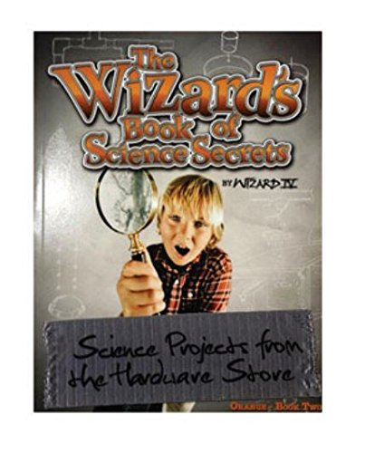 ISBN 9780983606611 product image for Hardware Science Wizard'S Book Of Science Secrets Orange | upcitemdb.com