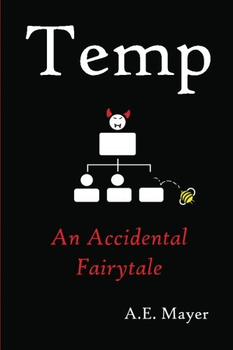 9780983606901: Temp: An Accidental Fairytale
