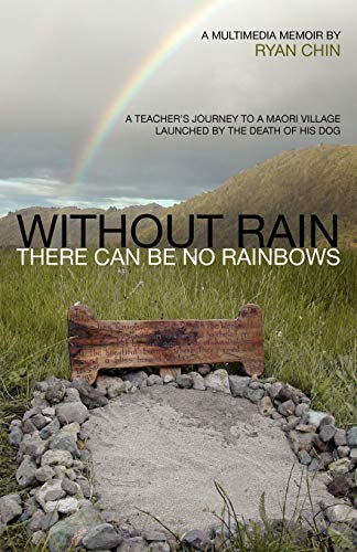 9780983607328: Without Rain There Can Be No Rainbows