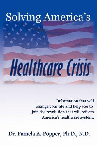 9780983608301: Solving America's Healthcare Crisis