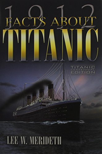 9780983610328: 1912 Facts About the Titanic