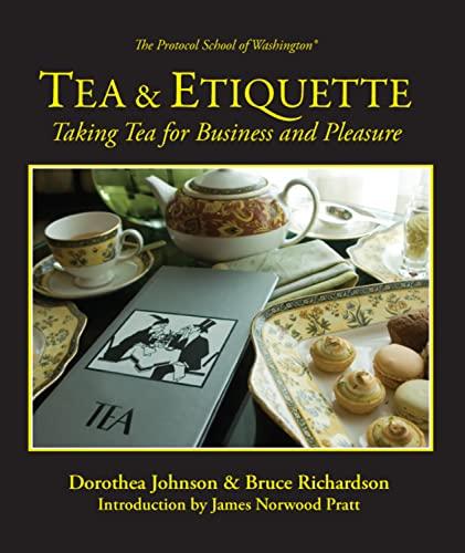 9780983610632: Tea & Etiquette: Taking Tea for Business and Pleasure