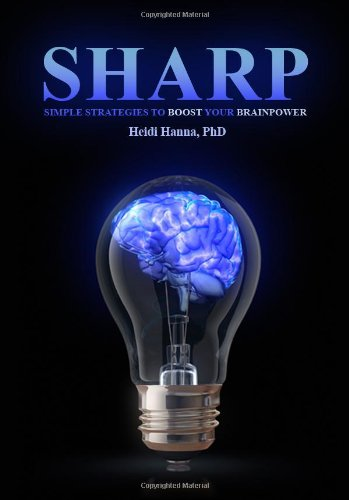 9780983612759: Sharp: Simple Strategies to Boost Your Brainpower
