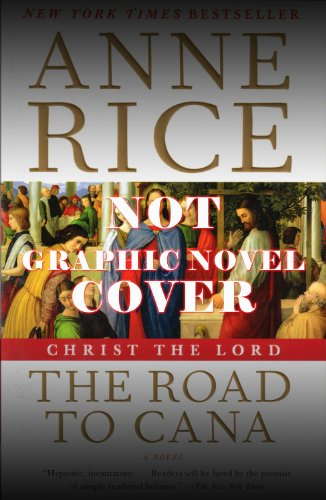 9780983613145: Christ the Lord: The Road to Cana - The Graphic Novel