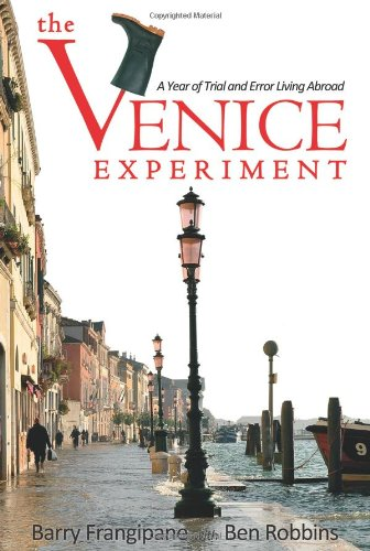 The Venice Experiment: A Year of Trial: Frangipane, Barry, Robbins,