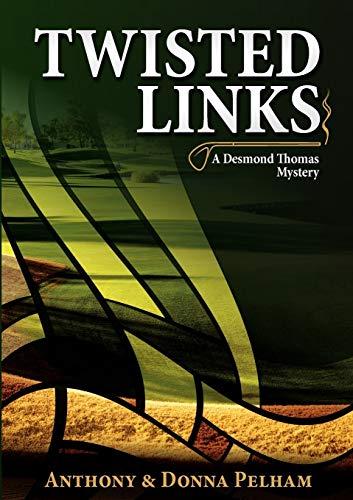 Twisted Links: Pelham, Anthony J; Pelham, Donna K
