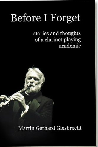 9780983617396: Before I Forget: stories and thoughts of a clarinet playing academic