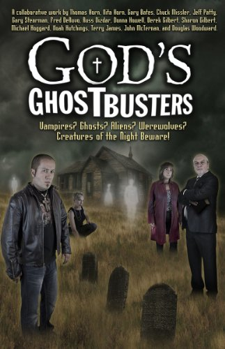 9780983621652: God's Ghostbusters: Vampires? Ghosts? Aliens? Werewolves? Creatures of the Night Beware!
