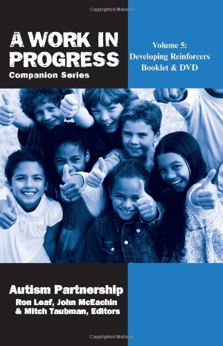 9780983622666: Volume 5: Developing Reinforcers Booklet & DVD (A Work in Progress Companion Series)