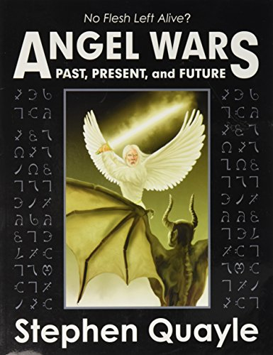 Angel Wars Past, Present and Future: Quayle, Stephen