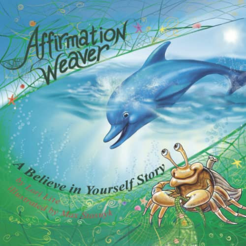 9780983625698: Affirmation Weaver: A Believe in Yourself Story, Designed to Help Children Boost Self-esteem While Decreasing Stress and Anxiety