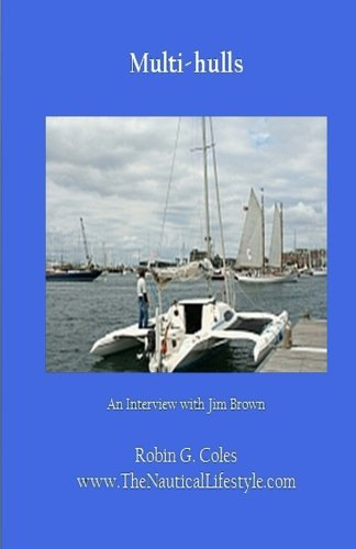 Multi-hulls (Boating Secrets:127 Top Tips to Help You Buy and Enjoy Your Boat) (Volume 1): Robin G ...