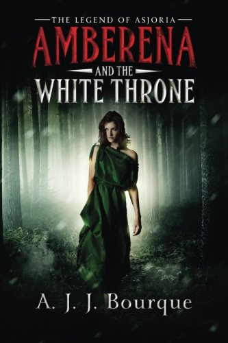 9780983638759: The Legend of Asjoria: Amberena and the White Throne