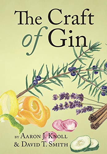 The Craft of Gin: Knoll, Aaron J.; Smith, David T.