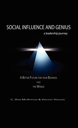 Social Influence and Genius, a Leadership Journey: C. Dan McArthur