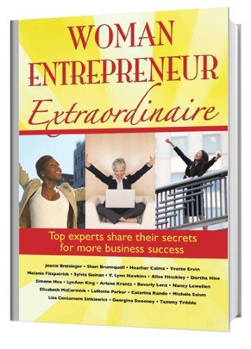 Woman Entrepreneur Extraordinaire Top Experts Share Their: Jeanie Breisinger; Caterina