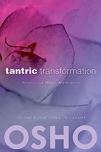 9780983640066: Tantric Transformation: When Love Meets Meditation (OSHO Classics)