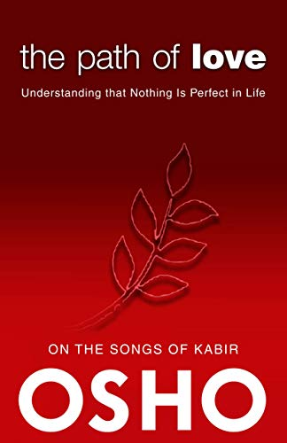 The Path of Love: Understanding that Nothing is Perfect in Life (OSHO Classics): Osho