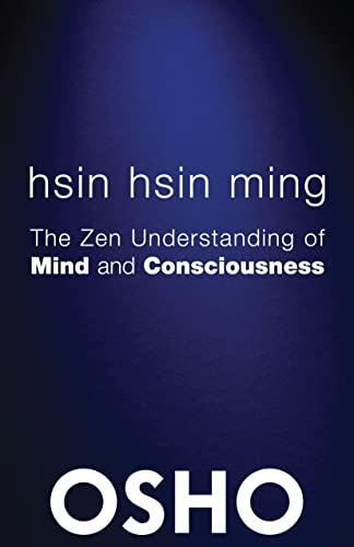 Hsin Hsin Ming: The Zen Understanding of: Osho