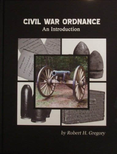 9780983645306: Civil War Ordnance - An Introduction
