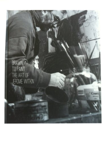 9780983652502: Drawn to Paint: The Art of Jerome Witkin