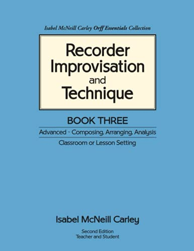 9780983654520: Recorder Improvisation and Technique Book Three Advanced - Composing, Arranging, Analysis