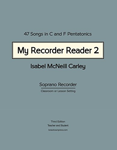 9780983654575: My Recorder Reader 2: 47 Songs in C and F Pentatonics for Soprano Recorder