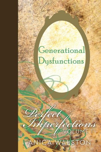 Generational Dysfunctions: Perfect Imperfections: Anica Walston