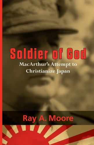 9780983659945: Soldier of God: MacArthur's Attempt to Christianize Japan